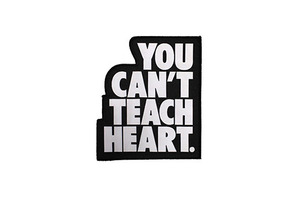 You Can't Teach Heart. Premium Woven Patch